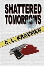 NEW Shattered Tomorrows by C. L. Kraemer