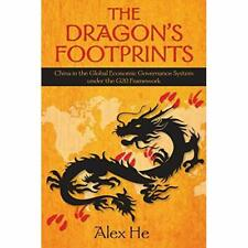 The Dragon's Footprints: China in the Global Economic G - Paperback NEW He, Alex