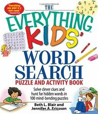 The Everything Kids Word Search Puzzle and Activity Book: Solve clever clues an