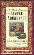 A Man's Journey to Simple Abundance By Sarah Ban Breathnach & Friends Book