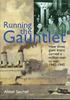(Good)-Running the Gauntlet: How Three Great Liners Carried a Million Men to War
