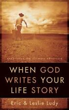 When God Writes Your Life Story : Experience the Ultimate Adventure by Leslie...