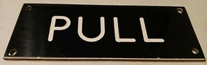 PULL Dual Thickness Black On White Door Plaque / Sign