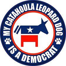 "My Catahoula Leopard Dog Is A Democrat 5"" Dog Political Sticker"
