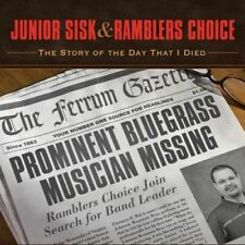 Junior Sisk and Ramblers Choice : The Story of the Day That I Died CD (2013)
