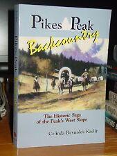Pikes Peak Backcountry: History Peak's West Slope, Settlers, Ute Indians, Gold