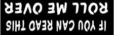 WHITE Vinyl Decal  If you can read roll me over jeep truck fun sticker off road