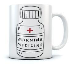 Morning Medicine Funny Coffee Mug - Cool Gift For a Doctor or a Nurse Mug