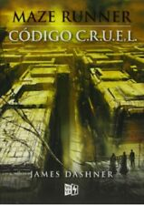 Maze Runner. Código C.R.U.E.L. (Spanish Edition) by James Dashner
