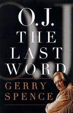 O.J. the Last Word by Gerry Spence
