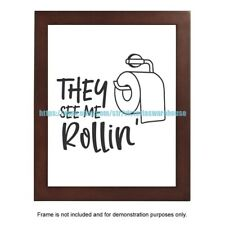 "baby wall posters they see me rollin bathroom decor sign 8x10"" print"
