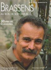 GEORGES BRASSENS AU BOIS DE SON COEUR JEAN-PAUL SERMONTE ED. DIDIER CARPENTIER