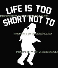 LIFE 2 SHORT FIREFIGHTER Fireman running w/ hose helmet Car Decal Wall Sticker