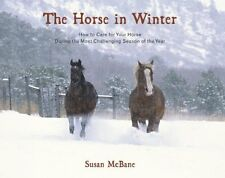 The Horse in Winter: How to Care for Your Horse Du