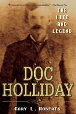 Doc Holliday: The Life and Legend (Paperback or Softback)
