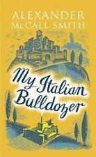 My Italian Bulldozer by Alexander McCall Smith Medium Hardcover
