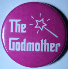 BUY 2 & GET 1 FREE - FAIRY GODMOTHER - 25mm Pin Button Badge - PINK GODFATHER