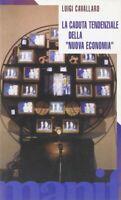 La caduta tendenziale della nuova economiaCavallaro luigifilosofia finanza