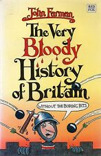 The Very Bloody History of Britain without the boring bits! by John Farman
