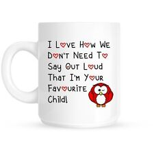Red Owl I Love How We Don't Have To Say Out Loud That I'm Your Favourite mug
