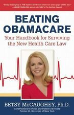 Beating Obamacare : Your Handbook for the New Healthcare Law by Betsy McCaughey