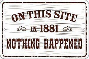 Sur Ce Site En 1881, Nothing Happened Drôle Métal Signe 305mm x 205mm (Sf)