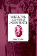 NEW Science, Vine and Wine in Modern France by Harry W. Paul