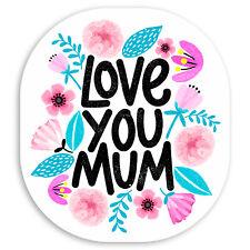 2 x 10cm Love You Mum Vinyl Stickers - Mothers Day Flowers Laptop Sticker #30061