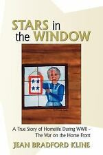 Stars in the Window : A True Story of Homelife During WWII - the War on the...