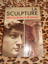PISCHEL G. : La sculpture, des Cyclades à Brancusi - Nathan, 1983