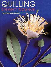 Quilling Desert Flowers - Jean Woolston-Hamey