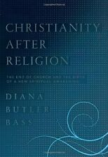 Christianity After Religion: The End of Church and the Birth of a New Spiritual