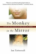 The Monkey in the Mirror: Essays on the Science of What Makes Us Human by Ian T