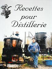 RECETTES POUR DISTILLERIE Liqueurs Sirops Eau-de-vie Bénédictine Anisette Kummel