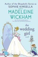 The Wedding Girl: A Novel by Madeleine Wickham