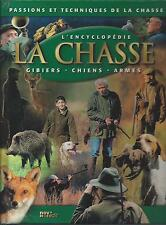 L'ENCYCLOPEDIE DE LA CHASSE / GIBIERS CHIENS ARMES / EDITIONS NOV' EDIT