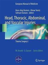 Head, Thoracic, Abdominal, and Vascular Injuries : Trauma Surgery I (2010,...