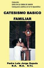 Dios en Su Obra de Amor: Catecismo Basico Familiar by Louis Dupuis (2014,...