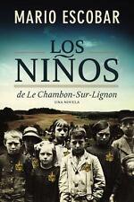Los Ninos de la Estrella Amarilla: La Esperanza Encontrada En Le Chambon-Sur-Lig