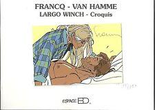 P. Francq J. Van Hamme Largo Winch « Carnet de croquis »  250 EX N° / Signé