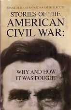 Stories of the AMERICAN CIVIL WAR: Why And How It Was Fought RARE WORK!