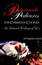 NEW Passionate Pedicures for Christian Couples by DeAngella Lockett
