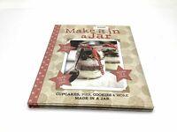Cooking Dessert Recipe Book Make It In A Jar Cupcakes Pies Cookies