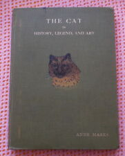 THE CAT IN HISTORY LEGEND & ART BY ANNE MARKS 1909 1ST EDITION CAT BOOK