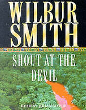 Shout at the Devil by Wilbur Smith (Audio cassette, 2000) Read by Julian Glover.