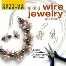 Getting Started Making Wire Jewelry and More by Christine Ritchey (LN)