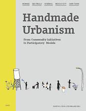 Handmade Urbanism: Mumbai, São Paulo, Istanbul, Mexico City, Cape Town: From Com
