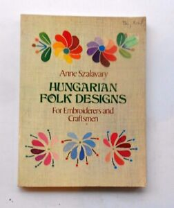 Hungarian Folk Designs For Embroidery and Craftsmen~~Anne Szalavary