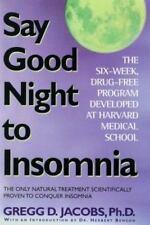 Say Good Night to Insomnia : The Six-Week, Drug-Free Program Developed at Harvar