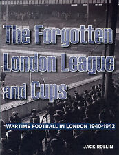 The Forgotten London League and Cups - Wartime Football in London 1940-1942 book